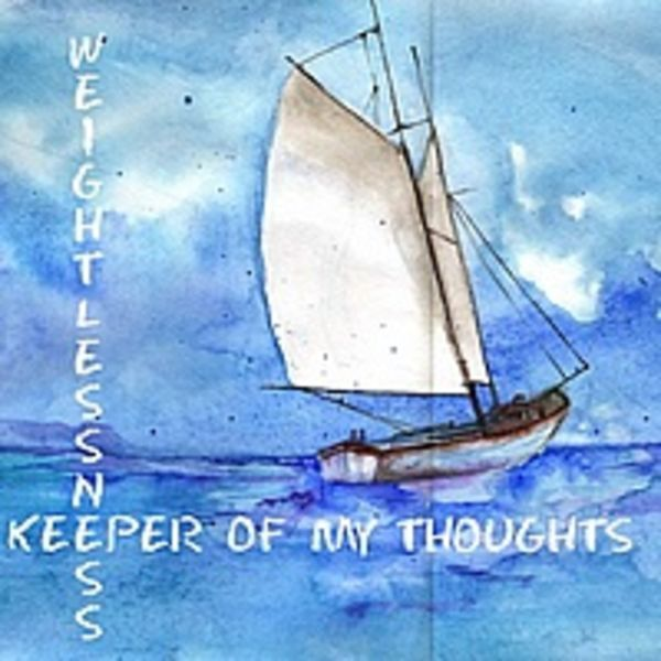 "Weightlessness ""Keeper Of My Thoughts"""