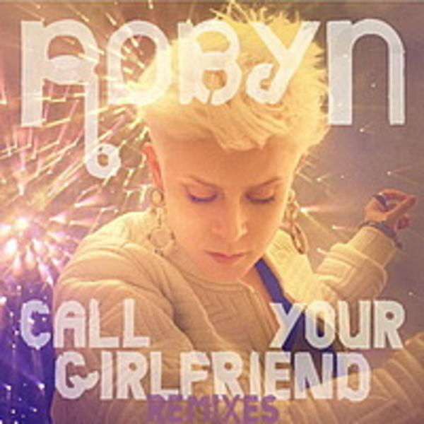 Robyn - Call Your Girlfriend (Eugene S.O.D.A. Remix)
