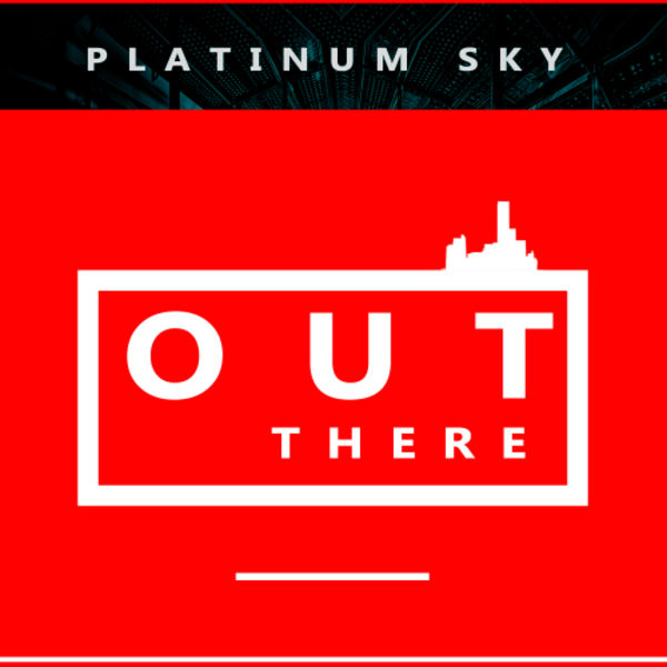 Platinum Sky - Out There (2018)